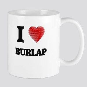 I Love BURLAP Mugs