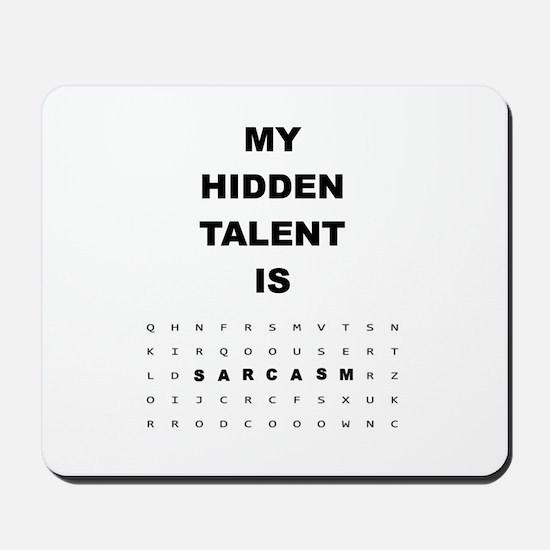 Sarcasm Talent Mousepad