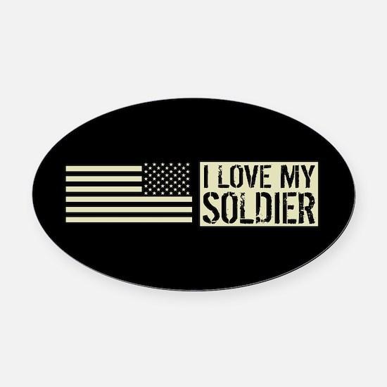 U.S. Army: I Love My Soldier (Blac Oval Car Magnet