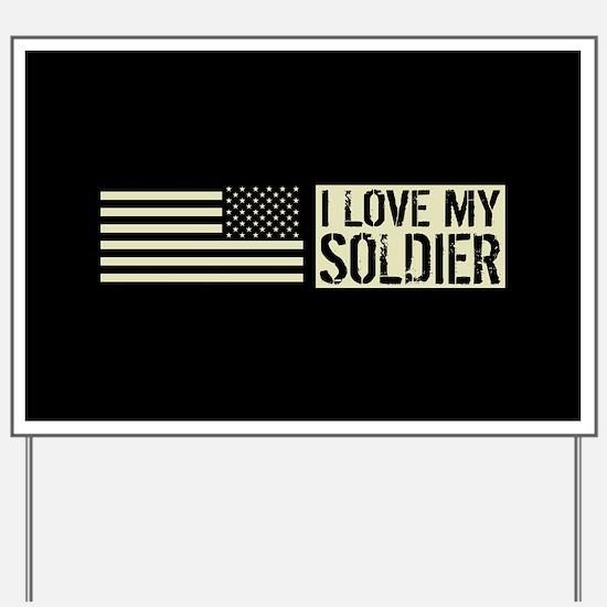 U.S. Army: I Love My Soldier (Black Flag Yard Sign