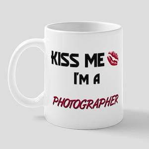 Kiss Me I'm a PHOTOGRAPHER Mug