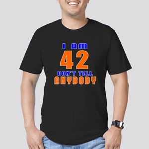 I am 42 don't tell any Men's Fitted T-Shirt (dark)