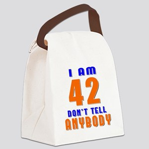 I am 42 don't tell anybody Canvas Lunch Bag