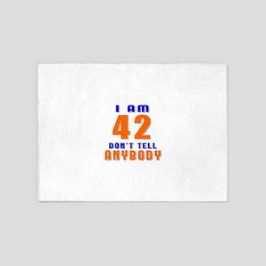 I am 42 don't tell anybody 5'x7'Area Rug