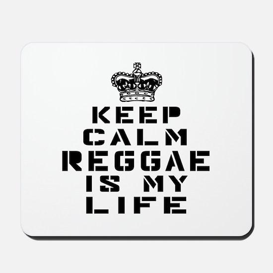 Reggae Dance Is My Life Mousepad