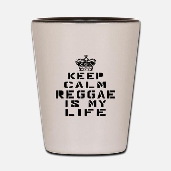 Reggae Dance Is My Life Shot Glass