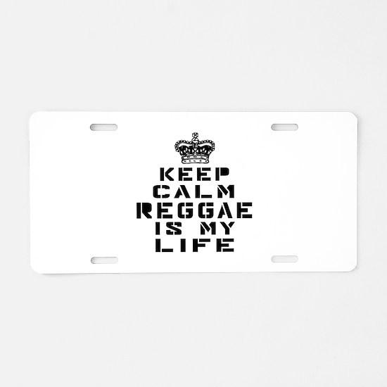 Reggae Dance Is My Life Aluminum License Plate