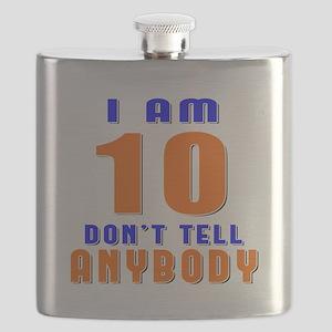 I Am 10 Don't Tell Anybody Flask