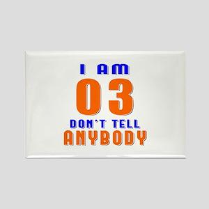 I Am 03 Don't Tell Anybody Rectangle Magnet