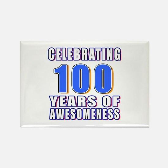 Celebrating 100 Years Of Awesomen Rectangle Magnet