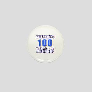 Celebrating 100 Years Of Awesomeness Mini Button