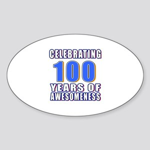 Celebrating 100 Years Of Awesomenes Sticker (Oval)
