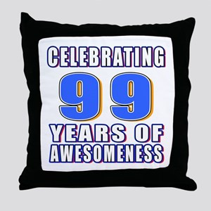 Celebrating 99 Years Of Awesomeness Throw Pillow