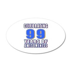 Celebrating 99 Years Of Awes Wall Decal