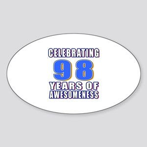 Celebrating 98 Years Of Awesomeness Sticker (Oval)