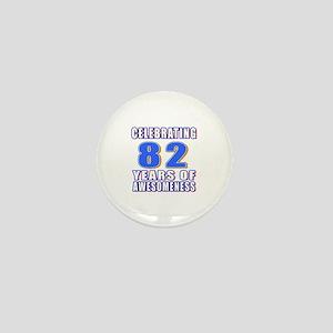 Celebrating 82 Years Of Awesomeness Mini Button