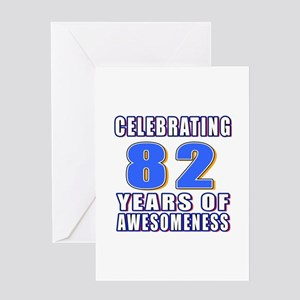 Celebrating 82 Years Of Awesomeness Greeting Card