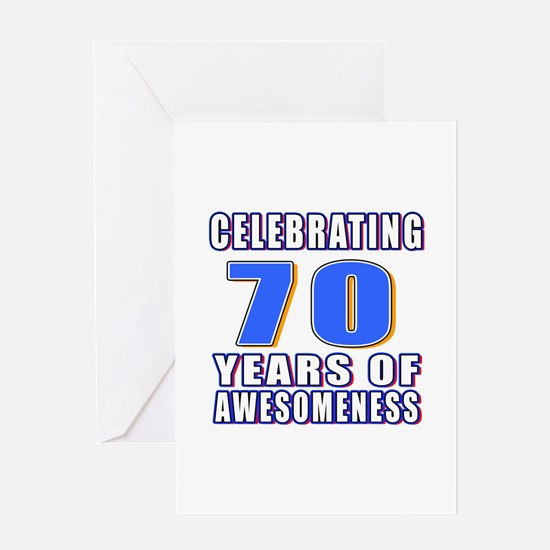 Celebrating 70 Years Of Awesomeness Greeting Card