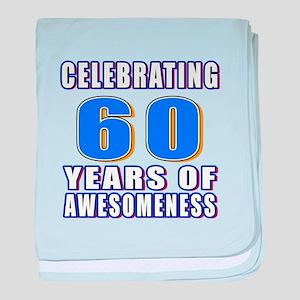 Celebrating 60 Years Of Awesomeness baby blanket