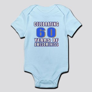 Celebrating 60 Years Of Awesomenes Infant Bodysuit