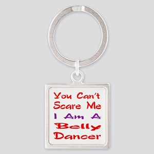 you can't scare me I am a Belly da Square Keychain