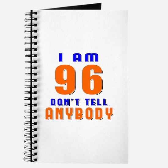 I am 96 Don't Tell Anybody Journal