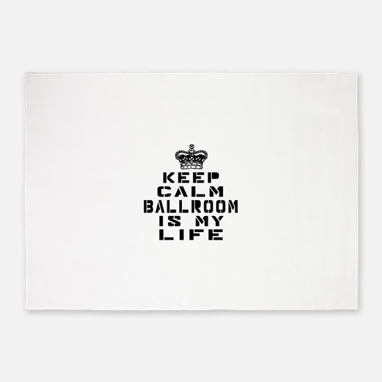 Ballroom Dance Is My Life 5'x7'Area Rug