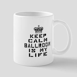 Ballroom Dance Is My Life Mug