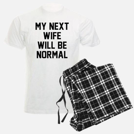 My next wife will be normal Pajamas