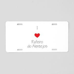 I love Rafeiro do Alentejos Aluminum License Plate