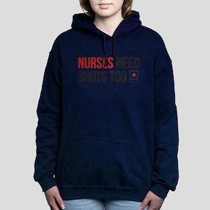 Nurses Need Shots Too! Hoodie Sweatshirt