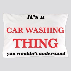 It's a Car Washing thing, you woul Pillow Case