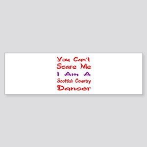 you can't scare me I am a Scottis Sticker (Bumper)