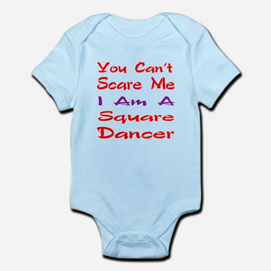 you can't scare me I am a Square d Infant Bodysuit