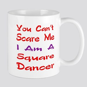 you can't scare me I am a Square dancer Mug