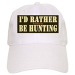I'd Rather Be Hunting Baseball Cap