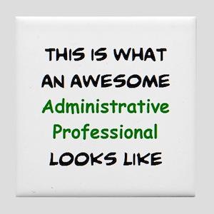 awesome administrative professional Tile Coaster