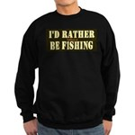 I'd Rather Be Fishing Sweatshirt (dark)