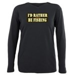 I'd Rather Be Fishing Plus Size Long Sleeve Tee