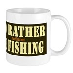 I'd Rather Be Fishing Mug Mugs