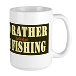 I'd Rather Be Fishing Large Mug Mugs