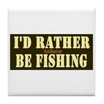 I'd Rather Be Fishing Tile Coaster