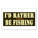 I'd Rather Be Fishing Sticker (rectangle)