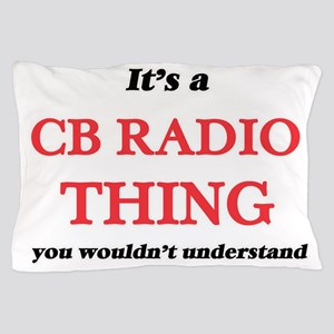 It's a Cb Radio thing, you wouldn& Pillow Case