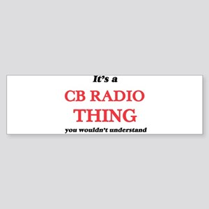 It's a Cb Radio thing, you woul Bumper Sticker
