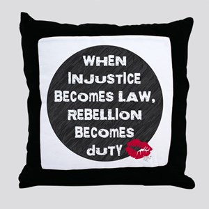 When Injustice Becomes Law... Throw Pillow