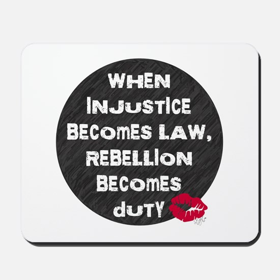 When Injustice Becomes Law... Mousepad
