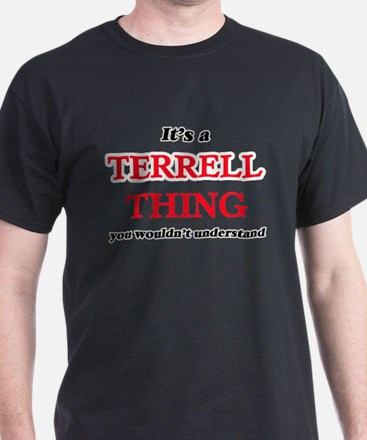 It's a Terrell thing, you wouldn't T-Shirt