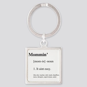 Mommin' It aint easy Keychains