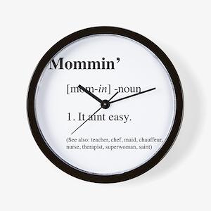 Mommin' It aint easy Wall Clock